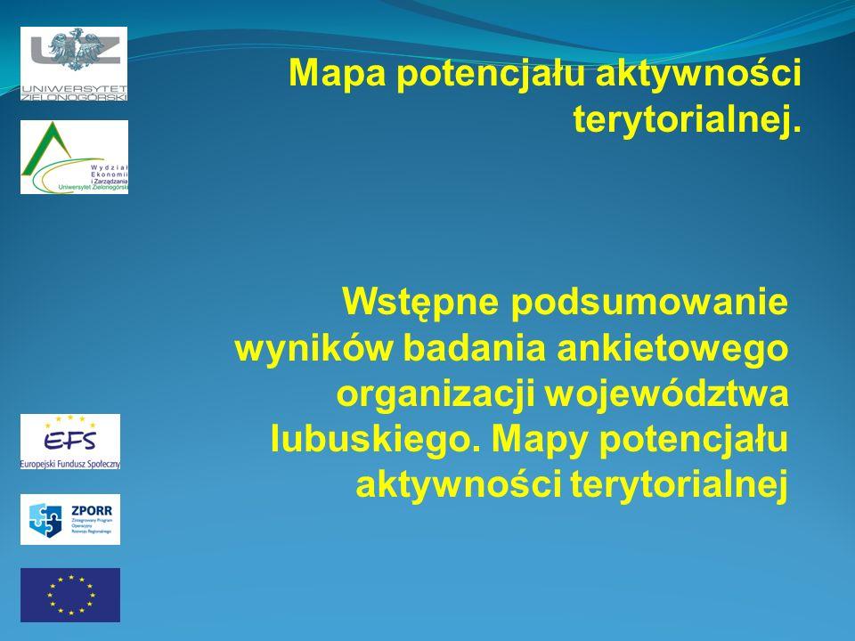 Wstępne podsumowanie wyników badania ankietowego organizacji województwa lubuskiego. Mapy potencjału aktywności terytorialnej Mapa potencjału aktywnoś