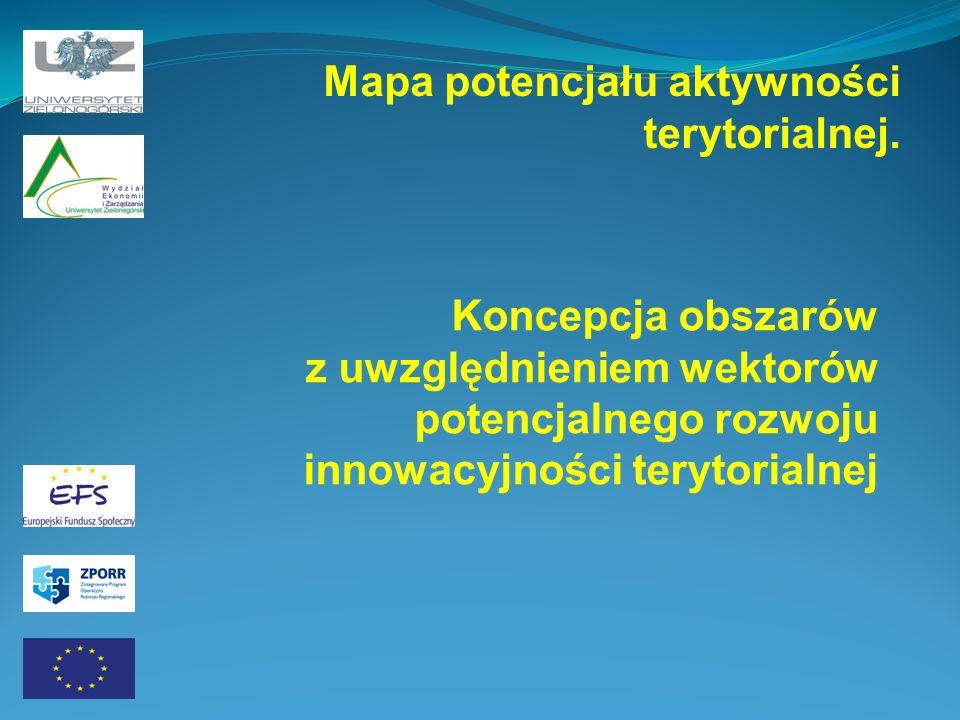 Koncepcja obszarów z uwzględnieniem wektorów potencjalnego rozwoju innowacyjności terytorialnej Mapa potencjału aktywności terytorialnej.