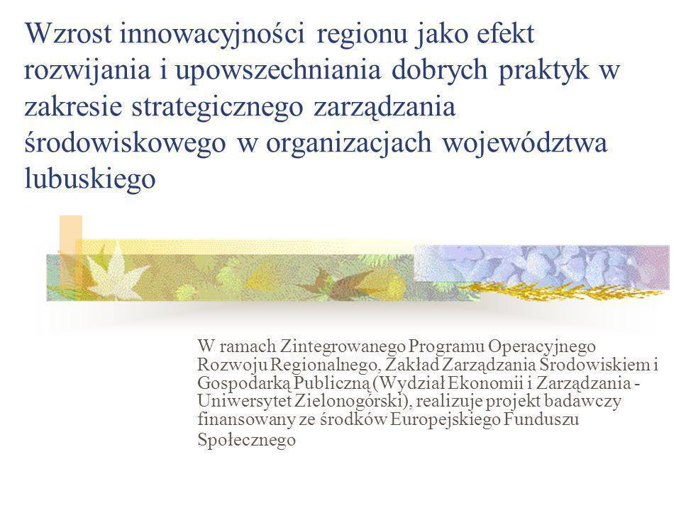 Badania W drugim etapie, zostanie wyłoniona grupa regionalnych liderów dobrych praktyk – spośród instytucji i organizacji, które stosują w obszarze zarządzania środowiskowego instrumenty uznane za innowacyjne i do nich zostanie skierowane zaproszenie do udziału w warsztatach, których podstawowym celem będzie wymiana doświadczeń.