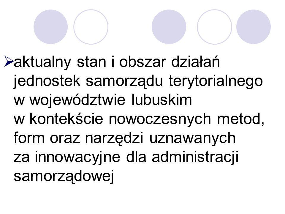 Badaniem objęto zatem: 83 gminy, w tym: 9 gmin miejskich 33 gminy miejsko-wiejskie 41 gmin wiejskich 14 powiatów, w tym: 2 powiaty grodzkie 12 powiatów ziemskich