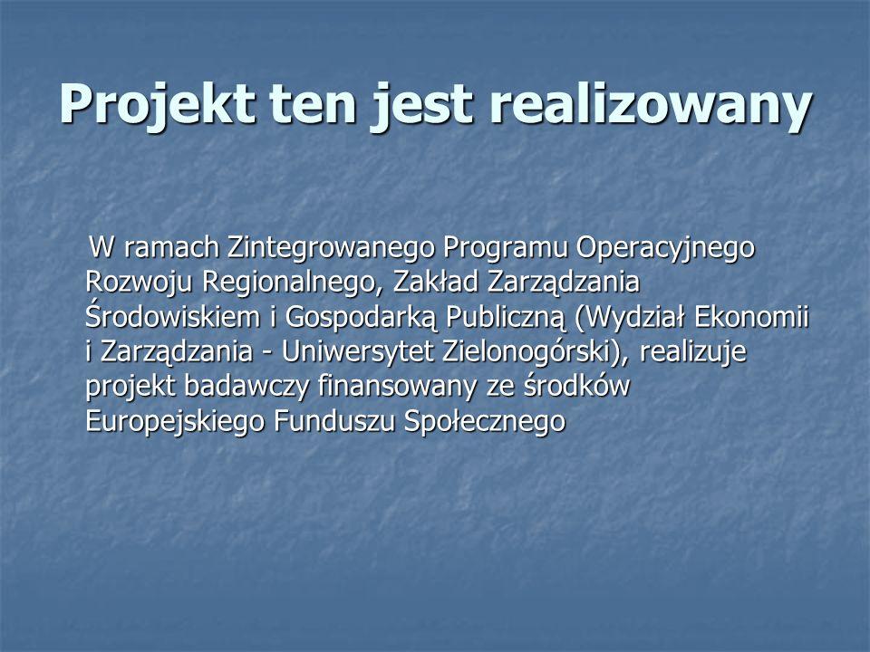 Cel projektu Głównym celem projektu jest promowanie dobrych praktyk z zakresu strategicznego zarządzania środowiskowego w organizacjach województwa lubuskiego, poprzez identyfikację innowacyjnych rozwiązań zarówno w sektorze publicznym jak i prywatnym.