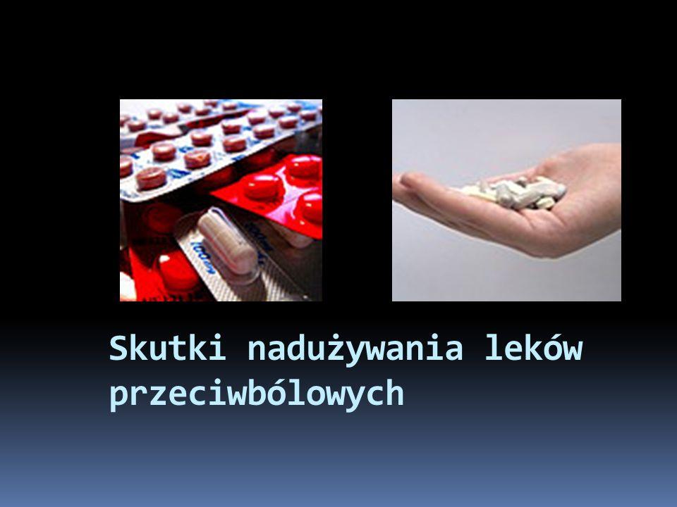 Wszyscy łykają tabletki przeciwbólowe.