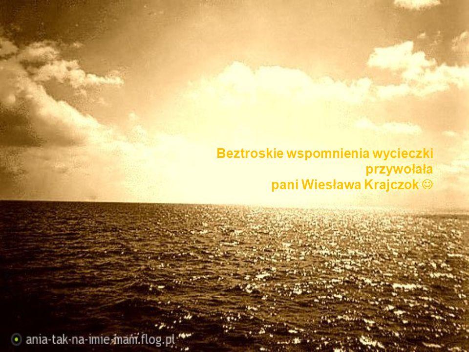 Beztroskie wspomnienia wycieczki przywołała pani Wiesława Krajczok