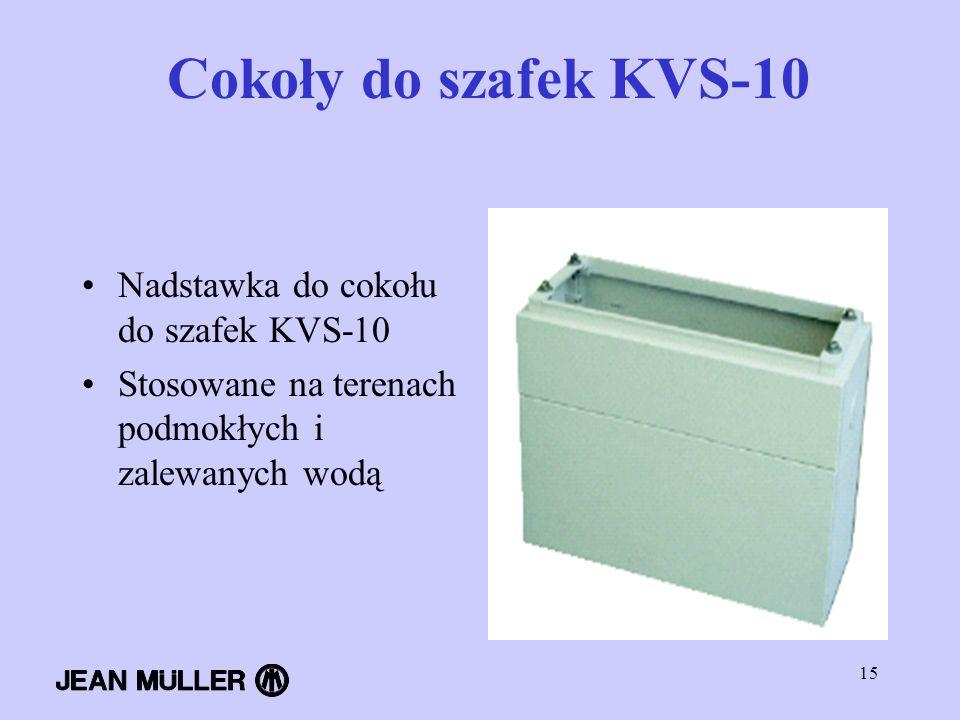 15 Cokoły do szafek KVS-10 Nadstawka do cokołu do szafek KVS-10 Stosowane na terenach podmokłych i zalewanych wodą