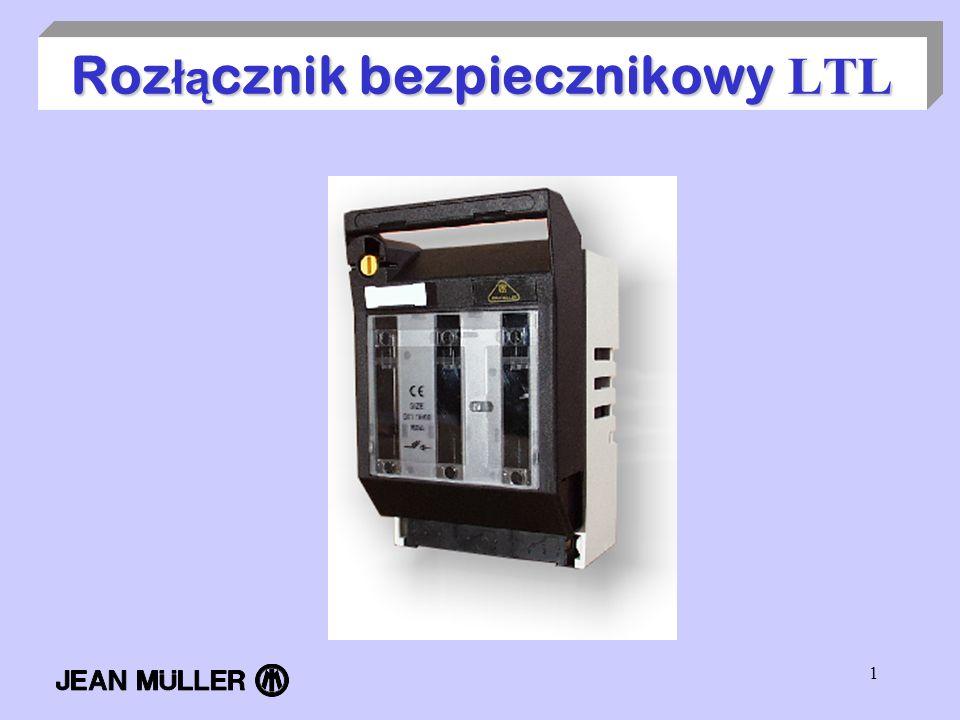 1 Roz ł ą cznik bezpiecznikowy LTL