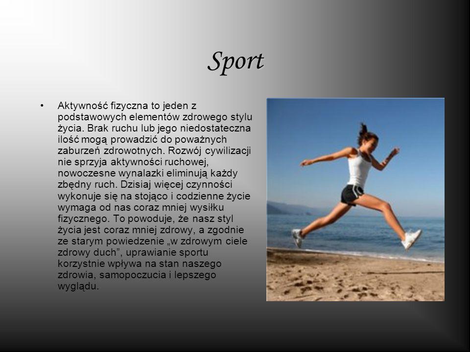 Sport Aktywność fizyczna to jeden z podstawowych elementów zdrowego stylu życia.