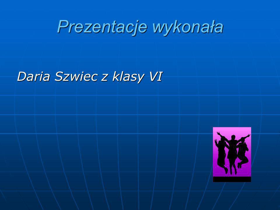 Prezentacje wykonała Daria Szwiec z klasy VI