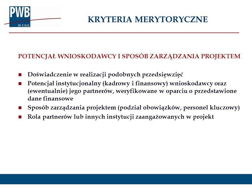 POTENCJAŁ WNIOSKODAWCY I SPOSÓB ZARZĄDZANIA PROJEKTEM Doświadczenie w realizacji podobnych przedsięwzięć Potencjał instytucjonalny (kadrowy i finansow