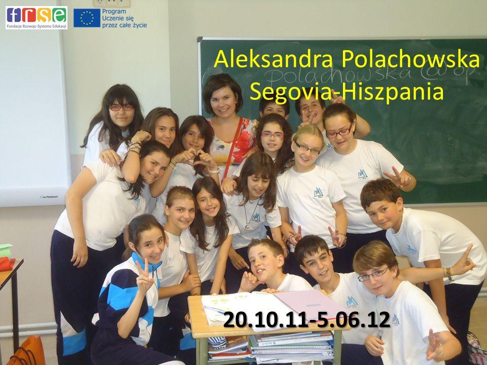Aleksandra Polachowska Segovia-Hiszpania 20.10.11-5.06.12
