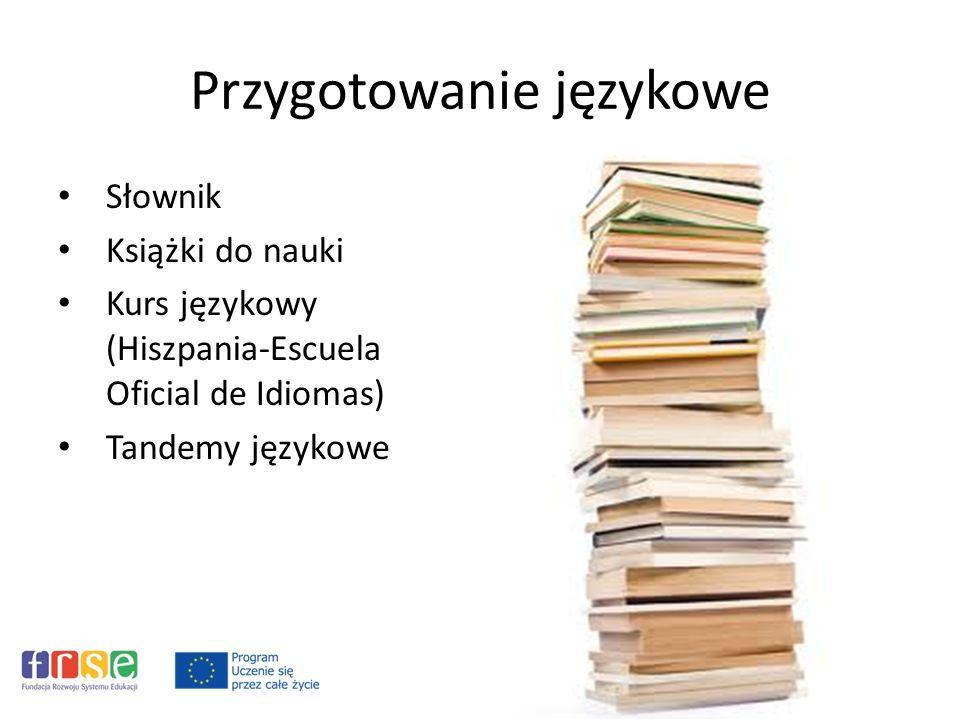 Przygotowanie językowe Słownik Książki do nauki Kurs językowy (Hiszpania-Escuela Oficial de Idiomas) Tandemy językowe