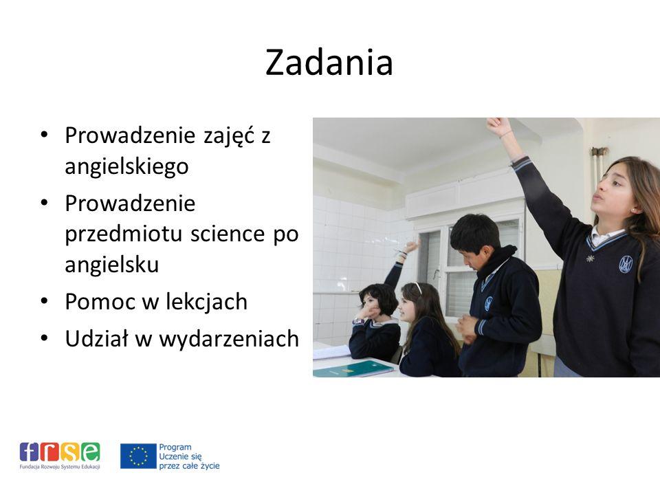 Zadania Prowadzenie zajęć z angielskiego Prowadzenie przedmiotu science po angielsku Pomoc w lekcjach Udział w wydarzeniach