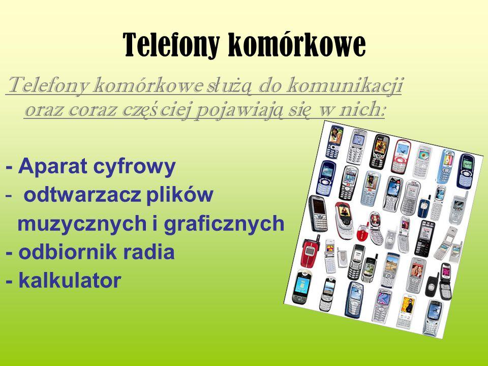 Telefony komórkowe Telefony komórkowe s ł u żą do komunikacji oraz coraz cz ęś ciej pojawiaj ą si ę w nich: - Aparat cyfrowy -odtwarzacz plików muzycz