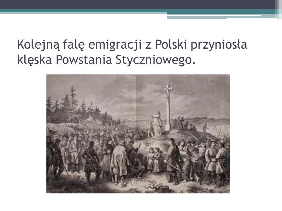 Kolejną falę emigracji z Polski przyniosła klęska Powstania Styczniowego.