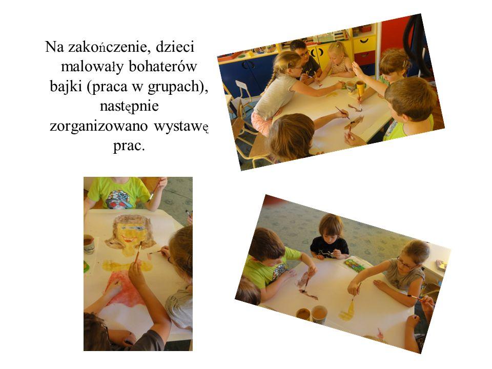 Na zako ń czenie, dzieci malowa ł y bohaterów bajki (praca w grupach), nast ę pnie zorganizowano wystaw ę prac.