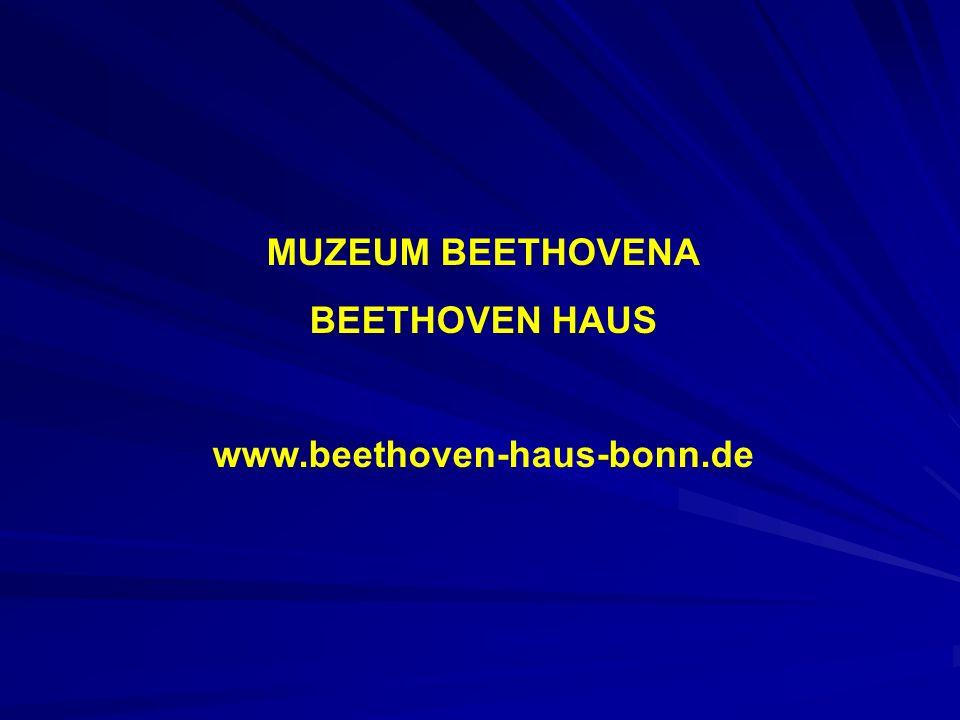 MUZEUM BEETHOVENA BEETHOVEN HAUS www.beethoven-haus-bonn.de