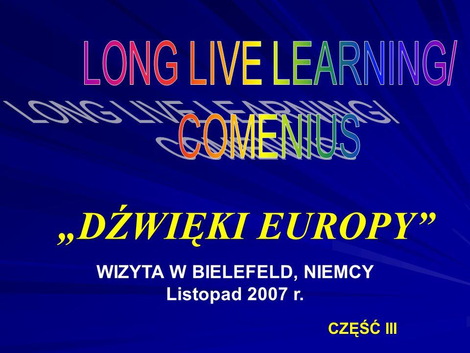 DŹWIĘKI EUROPY WIZYTA W BIELEFELD, NIEMCY Listopad 2007 r. CZĘŚĆ III