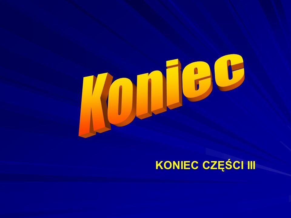 KONIEC CZĘŚCI III