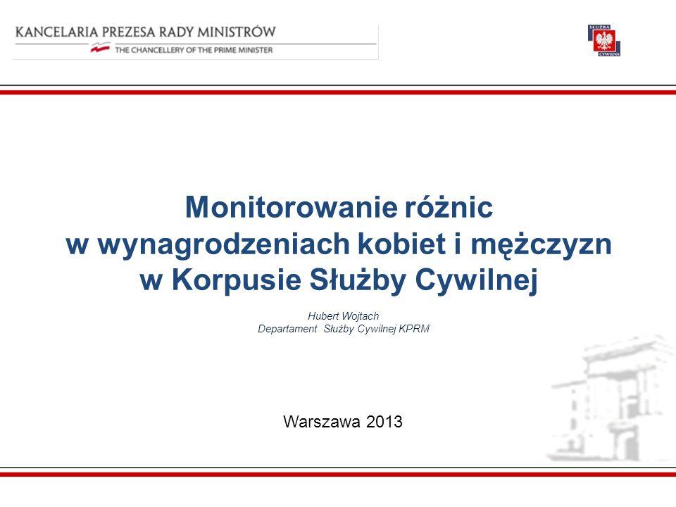 Monitorowanie różnic w wynagrodzeniach kobiet i mężczyzn w Korpusie Służby Cywilnej Warszawa 2013 Hubert Wojtach Departament Służby Cywilnej KPRM