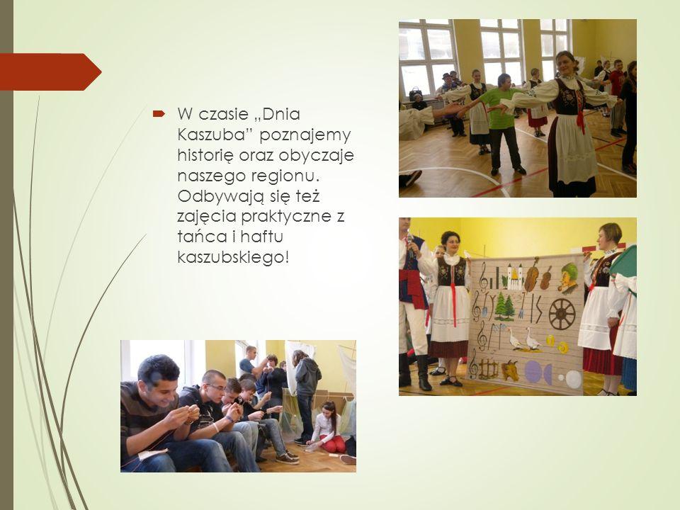 W czasie Dnia Kaszuba poznajemy historię oraz obyczaje naszego regionu. Odbywają się też zajęcia praktyczne z tańca i haftu kaszubskiego!