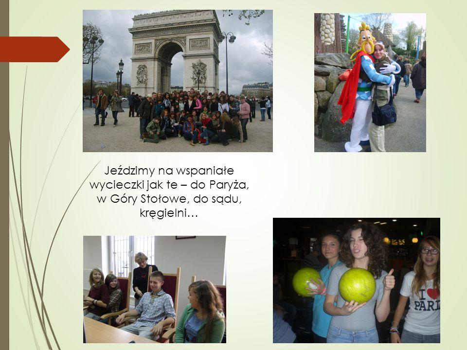 Jeździmy na wspaniałe wycieczki jak te – do Paryża, w Góry Stołowe, do sądu, kręgielni…