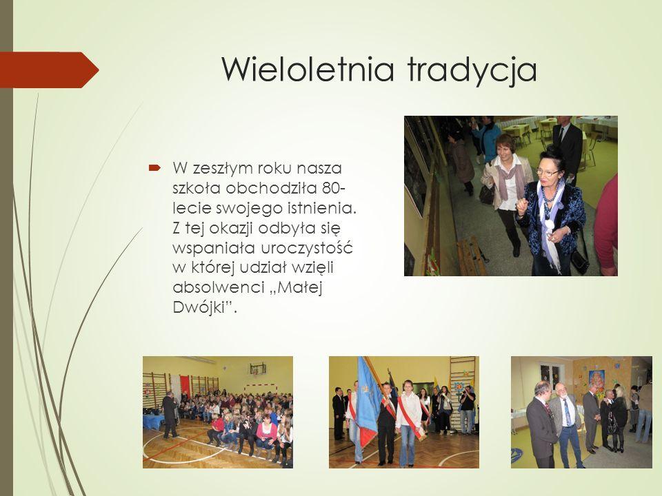 Wieloletnia tradycja W zeszłym roku nasza szkoła obchodziła 80- lecie swojego istnienia. Z tej okazji odbyła się wspaniała uroczystość w której udział