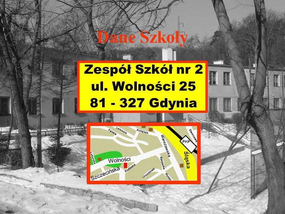 Dane Szkoły Zespół Szkół nr 2 ul. Wolności 25 81 - 327 Gdynia
