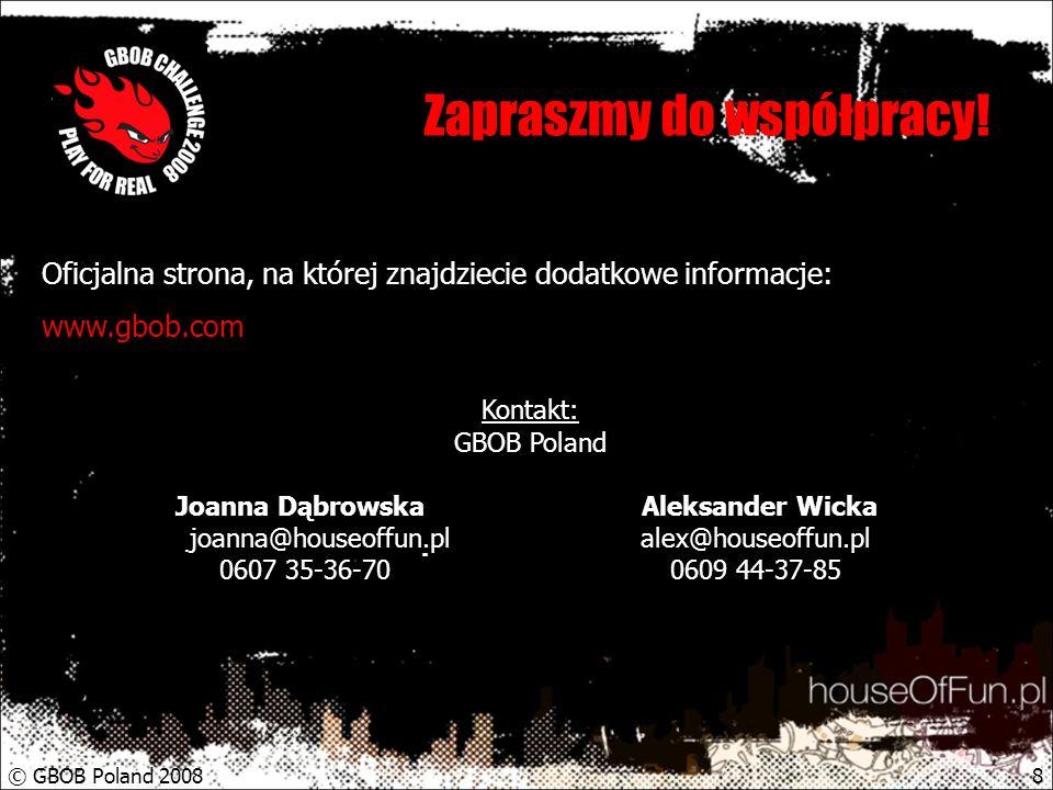 © GBOB Poland 20088 Zapraszmy do współpracy.