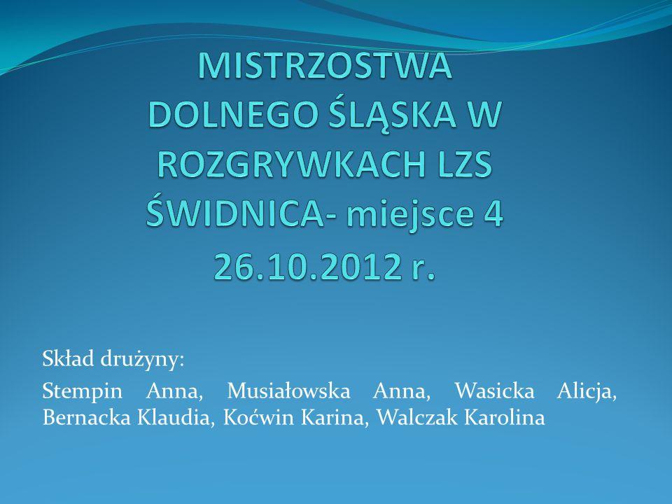 Skład drużyny: Stempin Anna, Musiałowska Anna, Wasicka Alicja, Bernacka Klaudia, Koćwin Karina, Walczak Karolina