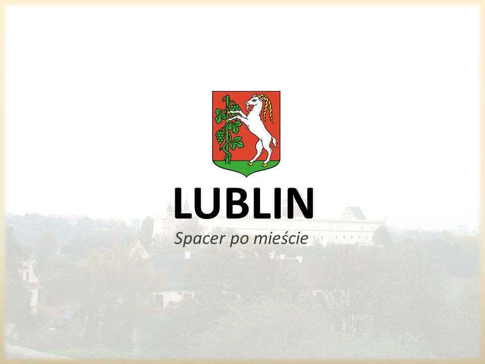 Zapraszamy na spacer po ulicach Lublina.