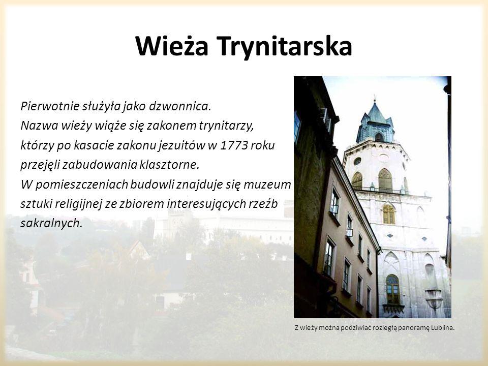 Wieża Trynitarska Pierwotnie służyła jako dzwonnica. Nazwa wieży wiąże się zakonem trynitarzy, którzy po kasacie zakonu jezuitów w 1773 roku przejęli
