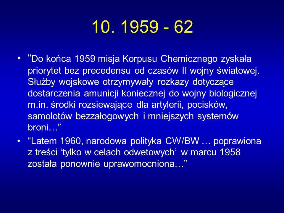 10. 1959 - 62 Do końca 1959 misja Korpusu Chemicznego zyskała priorytet bez precedensu od czasów II wojny światowej. Służby wojskowe otrzymywały rozka
