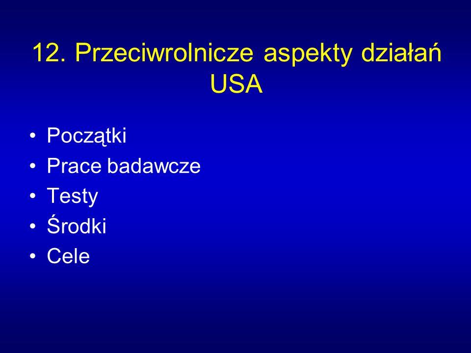 12. Przeciwrolnicze aspekty działań USA Początki Prace badawcze Testy Środki Cele