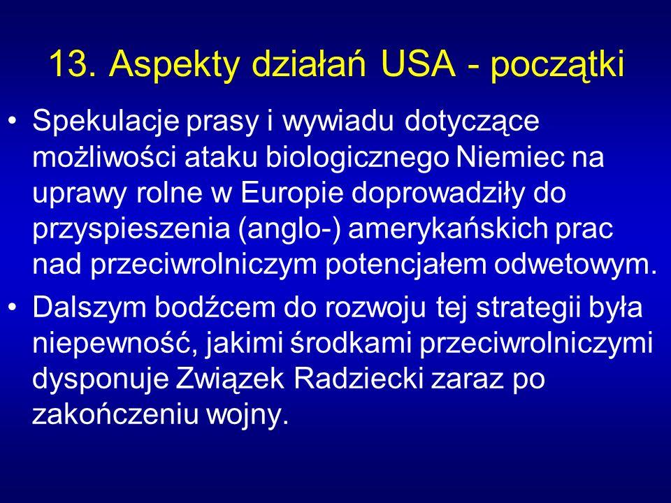 13. Aspekty działań USA - początki Spekulacje prasy i wywiadu dotyczące możliwości ataku biologicznego Niemiec na uprawy rolne w Europie doprowadziły