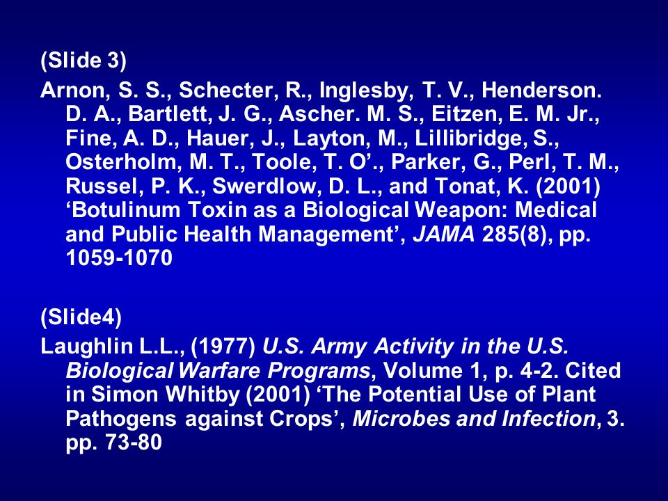 (Slide 3) Arnon, S. S., Schecter, R., Inglesby, T. V., Henderson. D. A., Bartlett, J. G., Ascher. M. S., Eitzen, E. M. Jr., Fine, A. D., Hauer, J., La