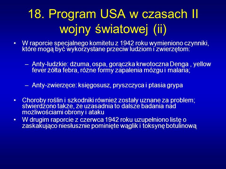 18. Program USA w czasach II wojny światowej (ii) W raporcie specjalnego komitetu z 1942 roku wymieniono czynniki, które mogą być wykorzystane przeciw
