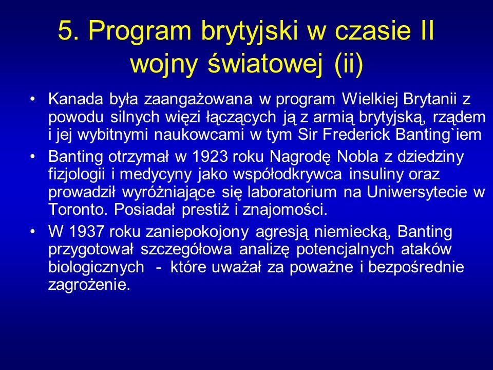 5. Program brytyjski w czasie II wojny światowej (ii) Kanada była zaangażowana w program Wielkiej Brytanii z powodu silnych więzi łączących ją z armią