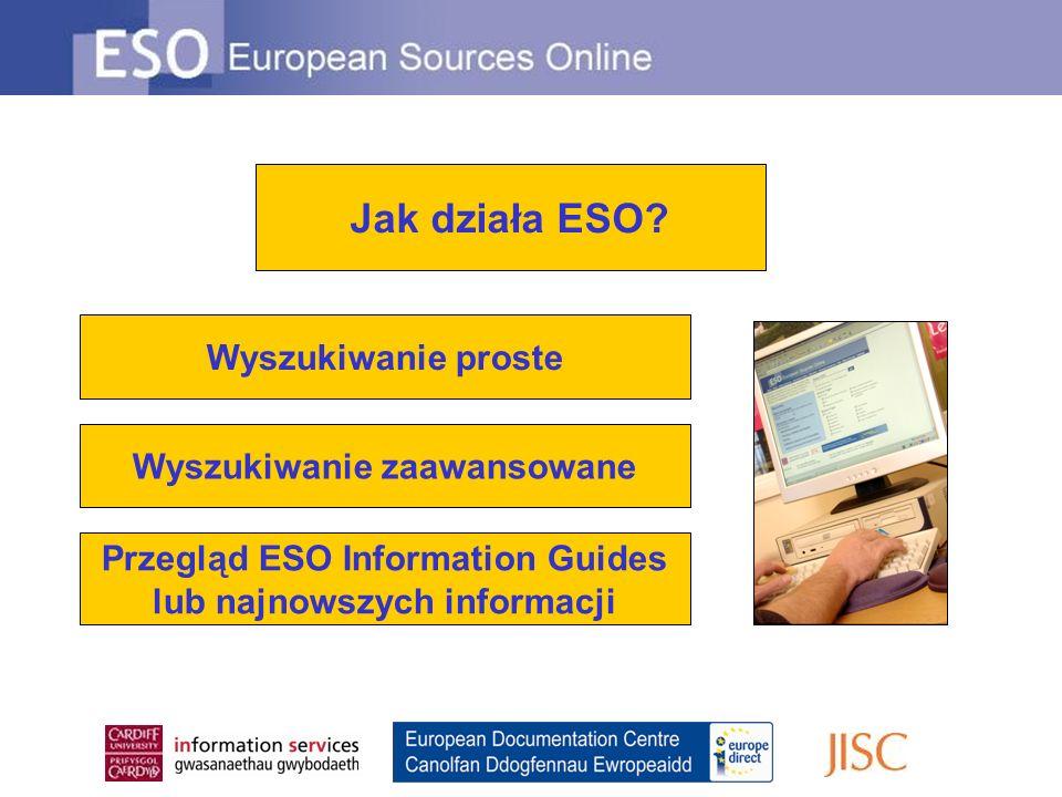 Wyszukiwanie proste Wyszukiwanie zaawansowane Przegląd ESO Information Guides lub najnowszych informacji Jak działa ESO