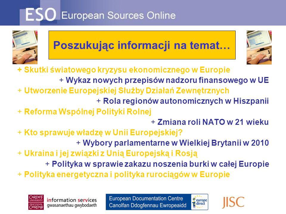 Looking for information on … + Skutki światowego kryzysu ekonomicznego w Europie + Wykaz nowych przepisów nadzoru finansowego w UE + Utworzenie Europejskiej Służby Działań Zewnętrznych + Rola regionów autonomicznych w Hiszpanii + Reforma Wspólnej Polityki Rolnej + Zmiana roli NATO w 21 wieku + Kto sprawuje władzę w Unii Europejskiej.