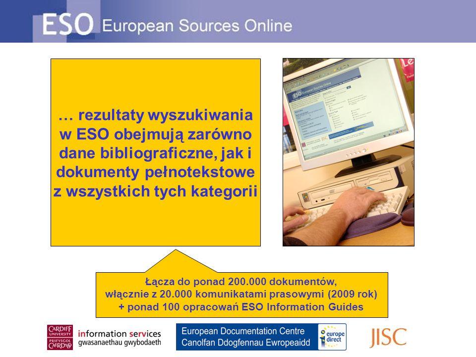 … rezultaty wyszukiwania w ESO obejmują zarówno dane bibliograficzne, jak i dokumenty pełnotekstowe z wszystkich tych kategorii Łącza do ponad 200.000 dokumentów, włącznie z 20.000 komunikatami prasowymi (2009 rok) + ponad 100 opracowań ESO Information Guides