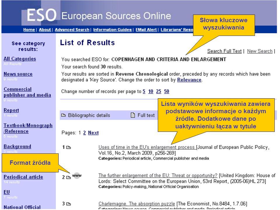 Number of results Format źródła Słowa kluczowe wyszukiwania Lista wyników wyszukiwania zawiera podstawowe informacje o każdym źródle.