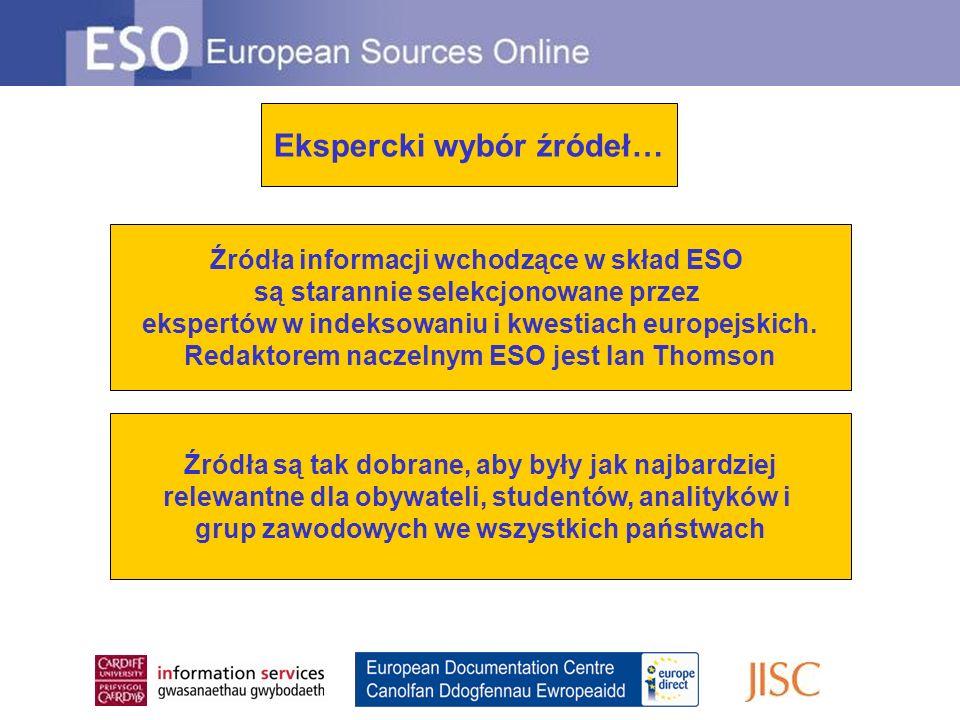 Ekspercki wybór źródeł… Źródła informacji wchodzące w skład ESO są starannie selekcjonowane przez ekspertów w indeksowaniu i kwestiach europejskich.