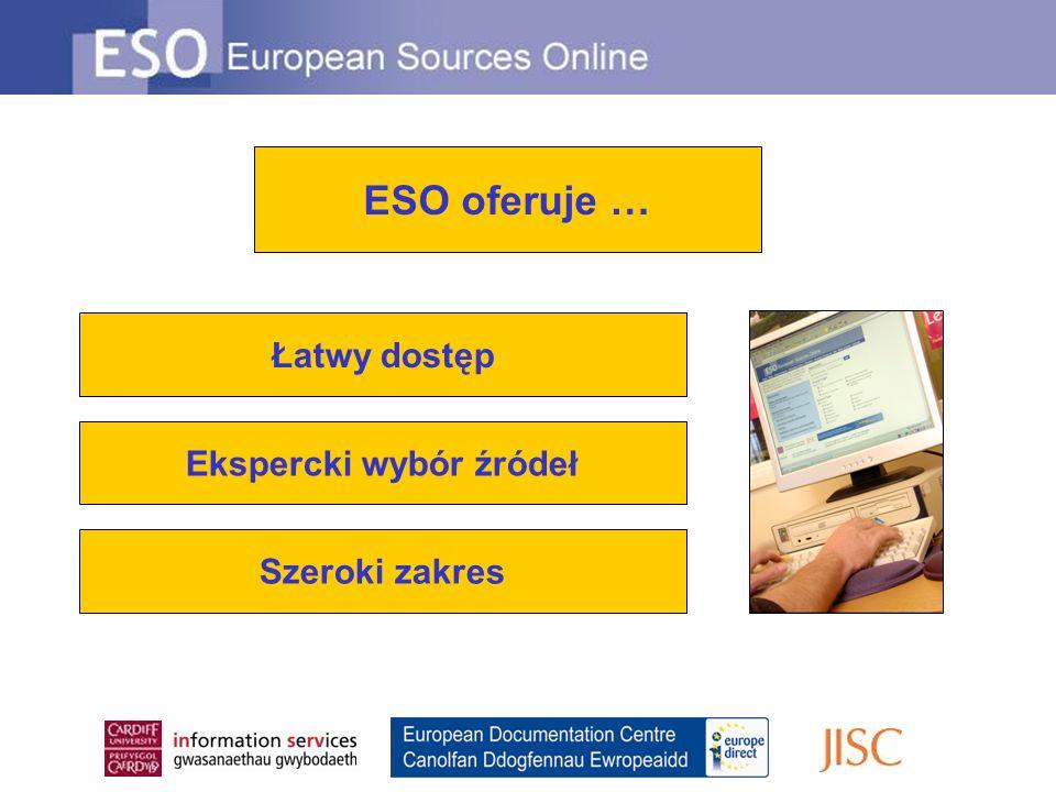 Łatwy dostęp Ekspercki wybór źródeł Szeroki zakres ESO oferuje …
