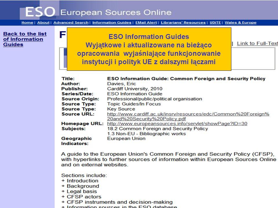 ESO Information Guides Wyjątkowe i aktualizowane na bieżąco opracowania wyjaśniające funkcjonowanie instytucji i polityk UE z dalszymi łączami