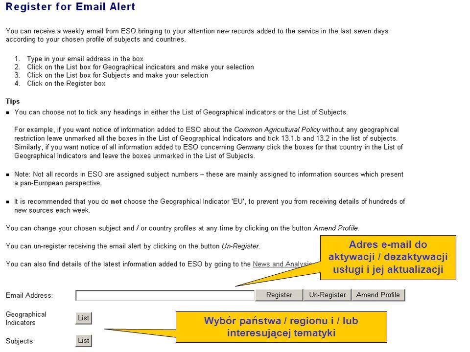 Adres e-mail do aktywacji / dezaktywacji usługi i jej aktualizacji Wybór państwa / regionu i / lub interesującej tematyki