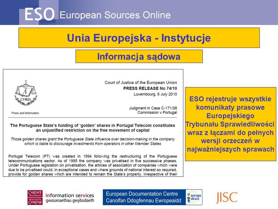 Unia Europejska - Instytucje Informacja sądowa ESO rejestruje wszystkie komunikaty prasowe Europejskiego Trybunału Sprawiedliwości wraz z łączami do pełnych wersji orzeczeń w najważniejszych sprawach