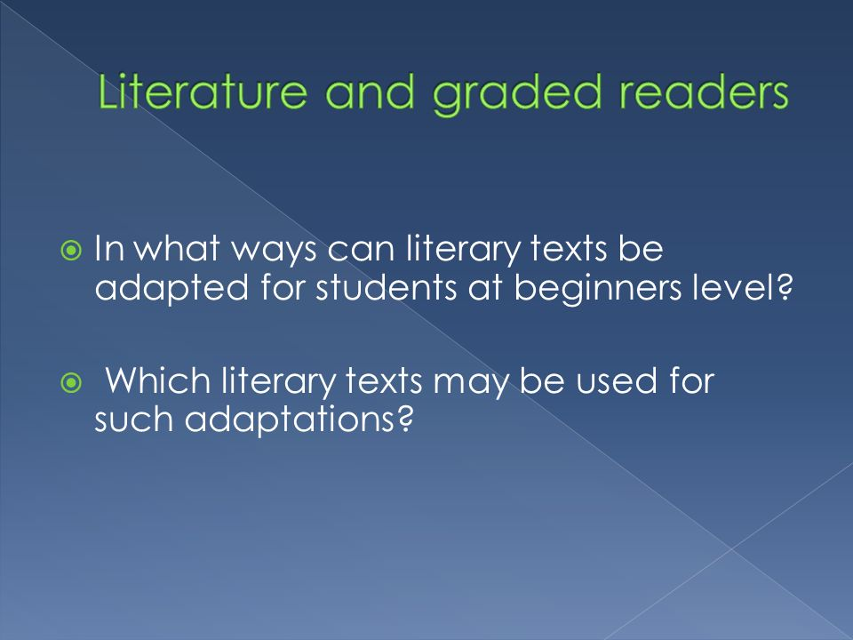 In what ways can literary texts be adapted for students at beginners level.