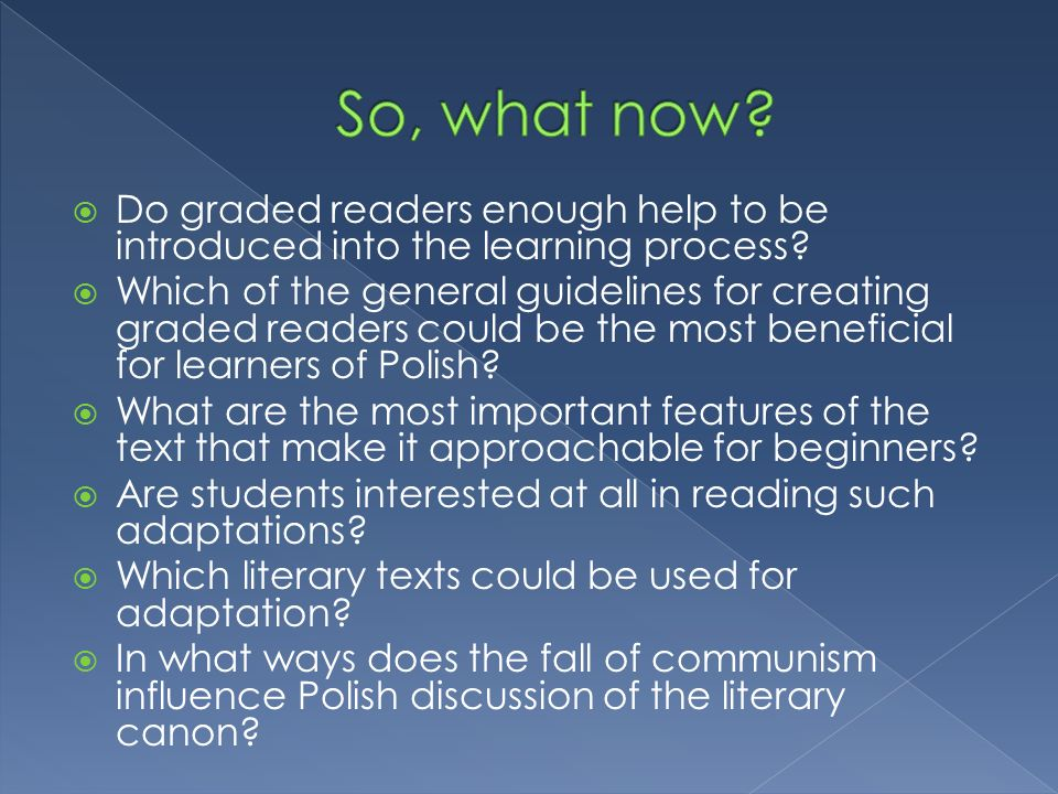 Do graded readers enough help to be introduced into the learning process.