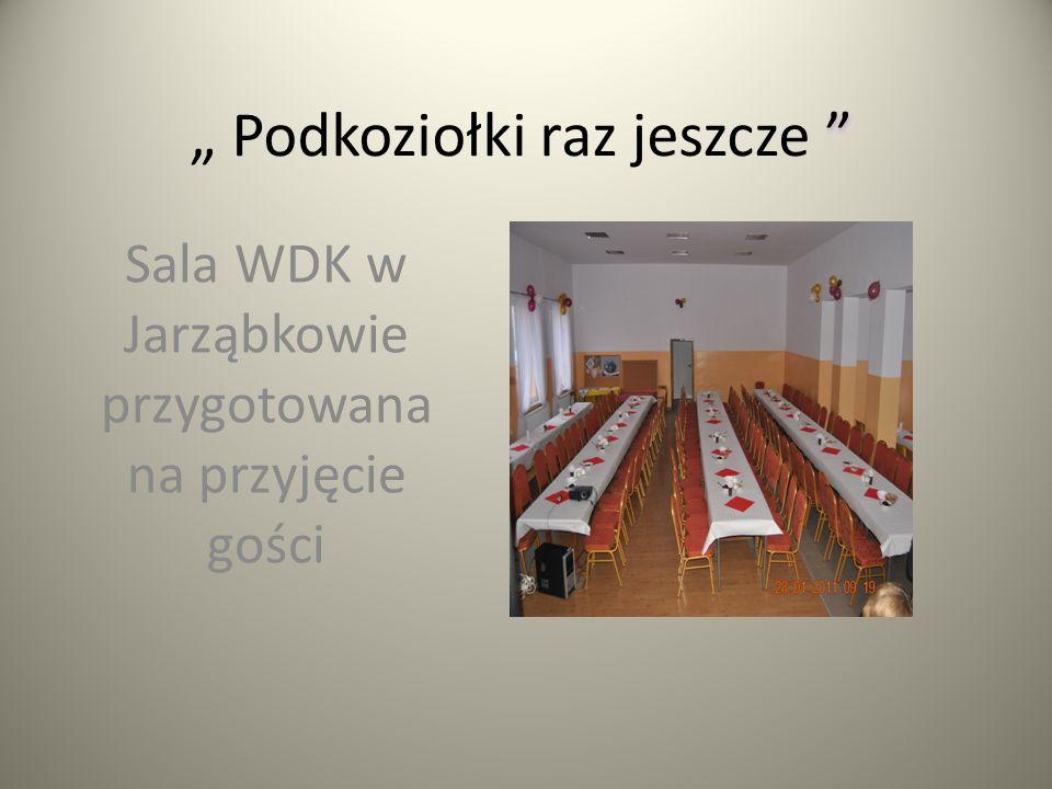 Podkoziołki raz jeszcze Sala WDK w Jarząbkowie przygotowana na przyjęcie gości
