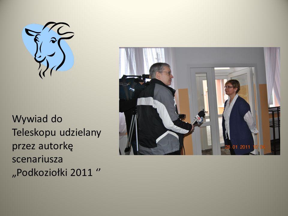Wywiad do Teleskopu udzielany przez autorkę scenariusza Podkoziołki 2011