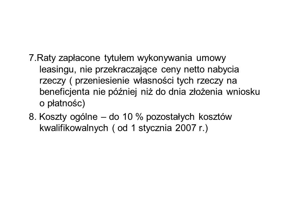 7.Raty zapłacone tytułem wykonywania umowy leasingu, nie przekraczające ceny netto nabycia rzeczy ( przeniesienie własności tych rzeczy na beneficjent